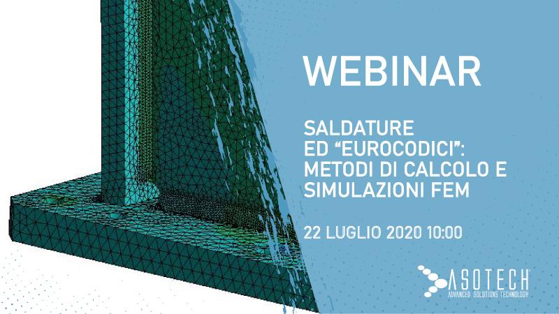 """WEBINAR: Saldature ed """"Eurocodici"""": metodi di calcolo e simulazione FEM"""